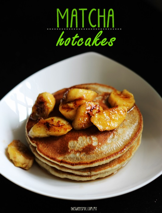 matcha hotcakes with caramelized bananas maple